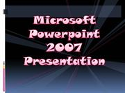 Microsoft Powerpoint 2007 Presentation