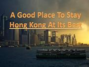 A Good Place To Stay-Hong Kong At Its Best