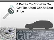 6 Points To Consider To Get The Used Car At Best Price