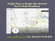 Google Place or Google Plus Review at BdLance.Net by M Yakub Chowdhury