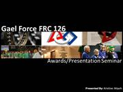 Awards/Presentation Seminar :GaelForce FRC126