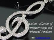Online Collection of Designer Rings and Diamond Pendants.ppt