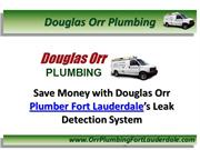 Save Money Douglas Orr Plumber Fort Lauderdale Leak Detection System