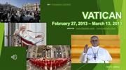 VATICAN-Feb.27,2013 -Mar.13,2013