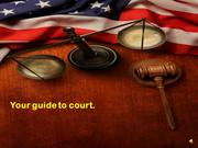 YOUR GUIDE TO COURT