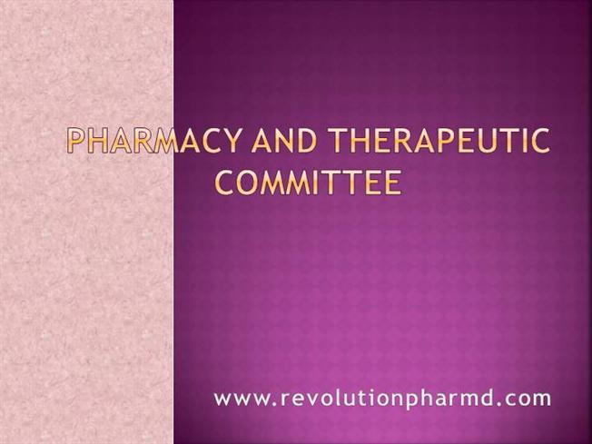 PHARMACY AND THERAPEUTIC COMMITTEE |authorSTREAM