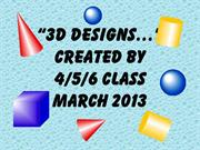 3D Designs