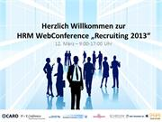 Willkomen zur WebConference Recruiting 2013
