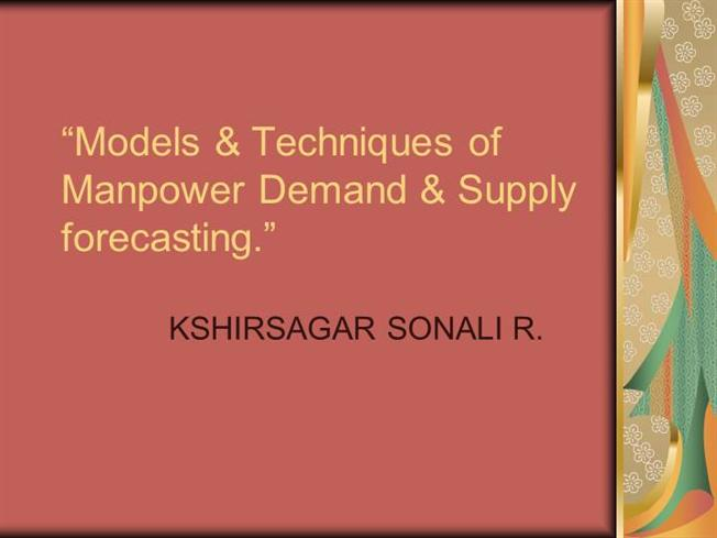 Models & Techniques of Manpower Demand & Supply |authorSTREAM