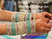 Designer Bangles and Diamond Earrings for Women and Girls.ppt
