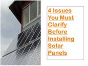 4 Issues You Must Clarify Before Installing Solar Panels