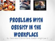 PROBLEMS WITH OBESITY IN THE WORKPLACE