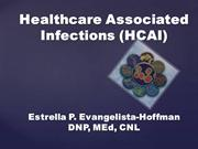 Healthcare Associated Infections: the Good, the Bad and the Ugly Truth