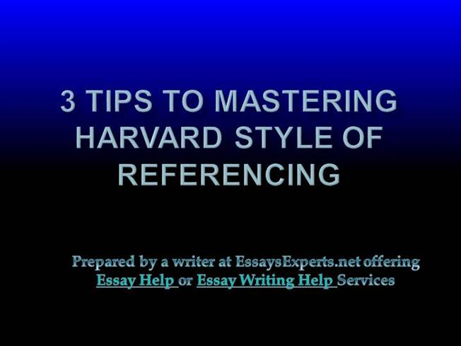 essay help tips to mastering harvard style of referencing  essay help 3 tips to mastering harvard style of referencing authorstream
