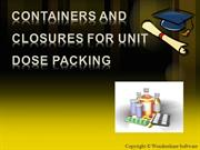 Containers and closures for unit dose packing