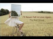 I'll Never Fall in Love Again - The Real Group