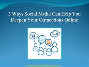 3 Ways Social Media Can Help You Deepen Your Connections Online