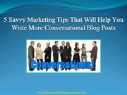 5 Marketing Tips To Help You Write More Conversational Blog Posts