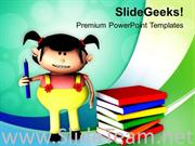 ALWAYS GIVE PREFERENCE TO EDUCATION FOR GIRLS POWERPOINT TEMPLATE