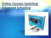 Online Courses Switching Advanced Schooling