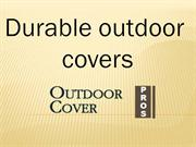 Durable Outdoor Covers