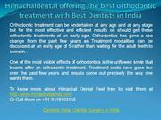 Himachaldental offering the best orthodontic treatment with Best Denti