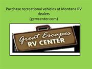 Purchase recreational vehicles at Montana RV dealers