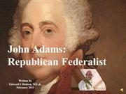 john adams - republican federalist - narrated - march 2013