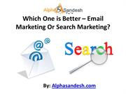 Which One is Better – Email Marketing Or Search Marketing