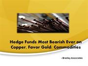 Hedge Funds Most Bearish Ever on Copper, Favor Gold: Commodities