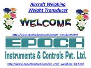 Aircraft Weighing,  Weight Transducer