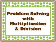 Problem Solving with multiplication adn division