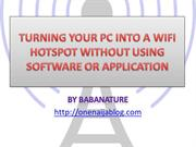 TURNING YOUR PC INTO A WIFI HOTSPOT WITHOUT