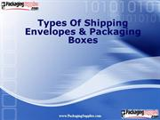 Types Of Shipping Envelopes & Packaging Boxes