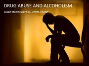 Drug Abuse and Alcoholism