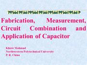 Fabrication, Measurement, Circuit Combination & App of Capacitor