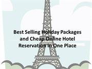 Best Selling Holiday Packages Online Hotel Reservation in One Place