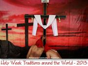 Holy Week Traditions (Easter) around the World 2013
