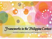 Frameworks in the Philippine Context