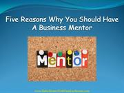 Five Reasons Why You Should Have A Business Mentor