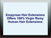 Empyrean Hair Extensions Offers 100% Virgin Remy Human Hair Extensions