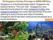 3N Singapore Holiday Package at 45999-INR Only