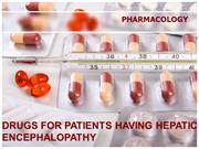 Drugs for hepatic encephalopathy