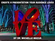 Create a Presentation Your Audience Loves