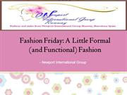 Fashion Friday: A Little Formal (and Functional) Fashion