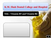 Vitamin B5 (Pantothenic Acid) and B6 (Pyridoxine) - Reema Dobariya