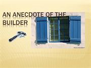 AN ANECDOTE OF THE BUILDER
