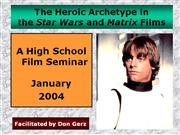 Film Seminar - The Heroic Archetype in the Star Wars and Matrix Films