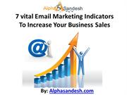 7 vital Email Marketing Indicators To Increase Your Business Sales