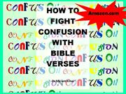 HOW TO FIGHT CONFUSION WITH BIBLE VERSES